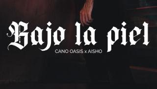 Pongo la música y el sonido al single de Cano Oasis «Bajo la piel»